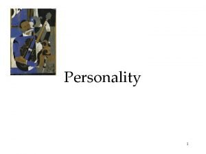 Personality 1 Personality The Psychoanalytic Perspective Exploring the