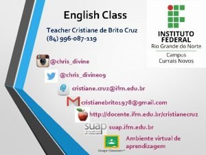 English Class Teacher Cristiane de Brito Cruz 84