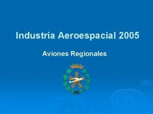Industria Aeroespacial 2005 Aviones Regionales Industria Aeroespacial 2005