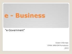 e Business eGovernment Sistem Informasi STMIK AMIKOM Purwokerto