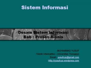 Sistem Informasi Desain Sistem Informasi Bab Proses Bisnis