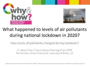 What happened to levels of air pollutants during
