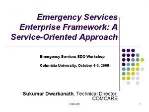 Emergency Services Enterprise Framework A ServiceOriented Approach Emergency