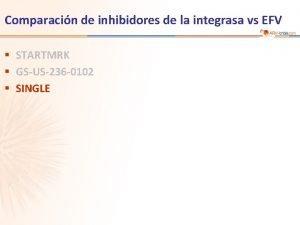 Comparacin de inhibidores de la integrasa vs EFV
