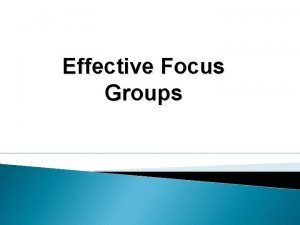 Effective Focus Groups Whats a Focus Group It