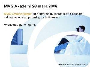 MMS Akademi 26 mars 2008 MMS Gyllene Regler