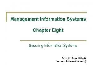 Management Information Systems Chapter Eight Securing Information Systems