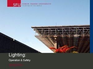 Lighting Operation Safety Spring 2016 Before Borrowing Lighting