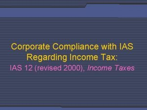 Corporate Compliance with IAS Regarding Income Tax IAS