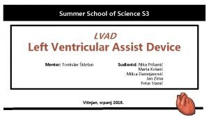 Summer School of Science S 3 LVAD Left
