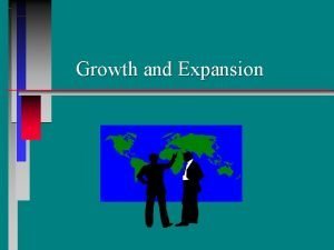 Growth and Expansion Expansion Strategies Single Service Single