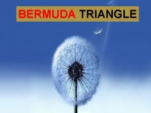 BERMUDA TRIANGLE A SHORT NOTE ON BERMUDA TRIANGLE