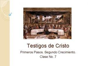 Testigos de Cristo Primeros Pasos Segundo Crecimiento Clase