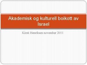Akademisk og kulturell boikott av Israel Kirsti Henriksen