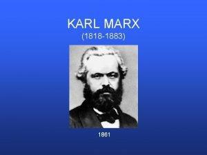 KARL MARX 1818 1883 1861 Influncia de Hegel