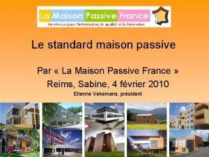 Le standard maison passive Par La Maison Passive
