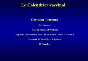 Le Calendrier vaccinal Christian Perronne Infectiologie Hpital Raymond