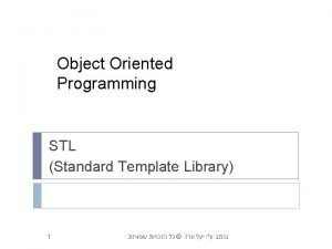 Object Oriented Programming STL Standard Template Library 1