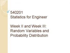 540201 Statistics for Engineer Week II and Week