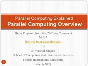 Parallel Computing Explained Parallel Computing Overview 1 Slides