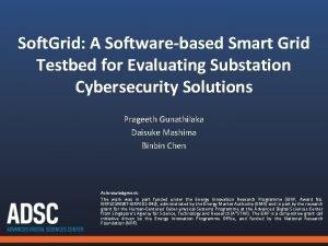 Soft Grid A Softwarebased Smart Grid Testbed for