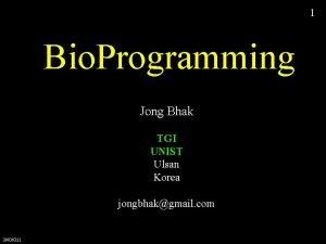1 Bio Programming Jong Bhak TGI UNIST Ulsan