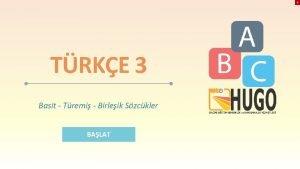 X TRKE 3 Basit Tremi Birleik Szckler BALAT