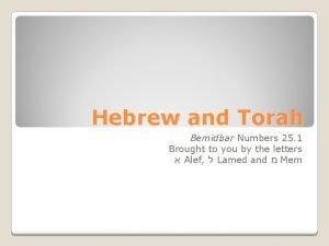 Hebrew and Torah Bemidbar Numbers 25 1 Brought