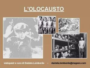 LOLOCAUSTO webquest a cura di Daniela Lombardo daniela