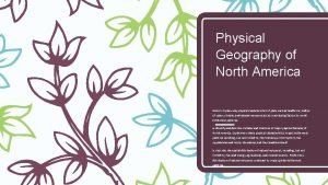 Physical Geography of North America SSWG 1 Explain