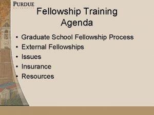 Fellowship Training Agenda Graduate School Fellowship Process External