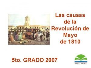 Las causas de la Revolucin de Mayo de