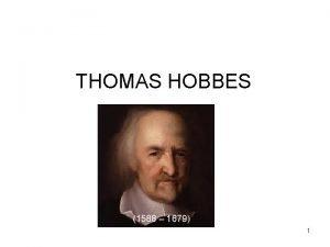 THOMAS HOBBES 1588 1679 1 La vita i