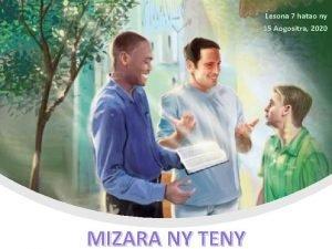 Lesona 7 hatao ny 15 Aogositra 2020 MIZARA