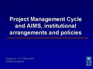 Project Management Cycle and AIMS institutional arrangements and