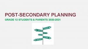 POSTSECONDARY PLANNING GRADE 12 STUDENTS PARENTS 2020 2021