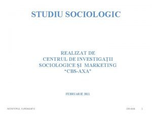 STUDIU SOCIOLOGIC REALIZAT DE CENTRUL DE INVESTIGAII SOCIOLOGICE