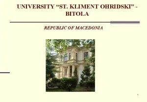 UNIVERSITY ST KLIMENT OHRIDSKI BITOLA REPUBLIC OF MACEDONIA
