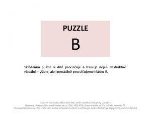 PUZZLE B Skldnm puzzle si dt procviuje a