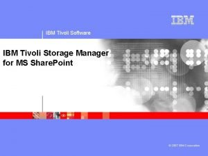 IBM Tivoli Software IBM Tivoli Storage Manager for