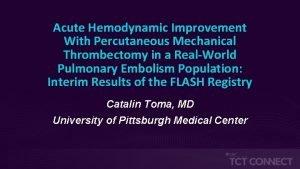 Acute Hemodynamic Improvement With Percutaneous Mechanical Thrombectomy in