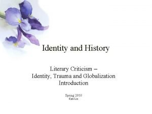 Identity and History Literary Criticism Identity Trauma and