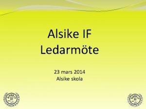 Alsike IF Ledarmte 23 mars 2014 Alsike skola
