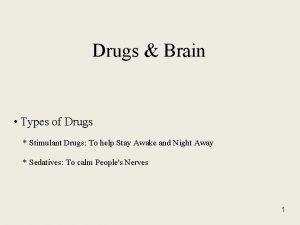 Drugs Brain Types of Drugs Stimulant Drugs To
