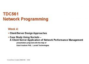 TDC 561 Network Programming Week 4 ClientServer Design