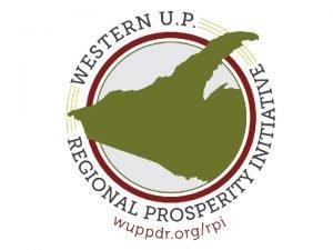 Western U P Regional Prosperity Initiative EDUCATION SUBCOMMITTEE