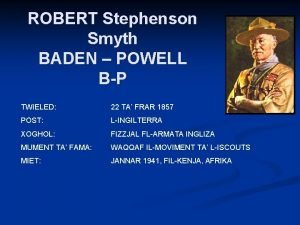 ROBERT Stephenson Smyth BADEN POWELL BP TWIELED 22