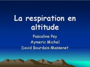 La respiration en altitude Pascaline Pey Aymeric Michel