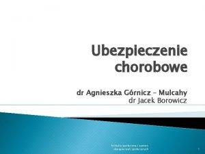 Ubezpieczenie chorobowe dr Agnieszka Grnicz Mulcahy dr Jacek