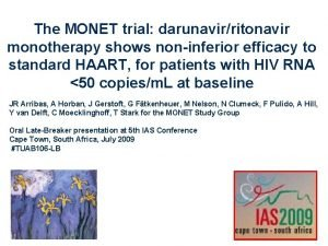 The MONET trial darunavirritonavir monotherapy shows noninferior efficacy